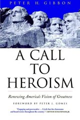 A Call to Heroism | Peter H. Gibbon |