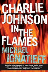 Charlie Johnson in the Flames | Michael Ignatieff |