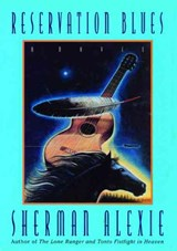 Reservation Blues | Sherman Alexie |