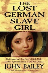 The Lost German Slave Girl | John Bailey |