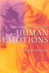 A Natural History of Human Emotions | Stuart Walton |