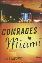 Comrades in Miami | Jose LaTour |