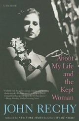 About My Life and the Kept Woman | John Rechy |