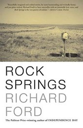 Rock Springs | Richard Ford |