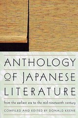 Anthology of Japanese Literature from the Earliest Era to the Mid-Nineteenth Century | Donald Keene |