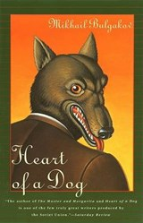 Heart of a Dog | Mikhail Afanasevich Bulgakov |