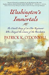 Washington's Immortals | Patrick K. O'donnell |