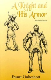 A Knight and His Armor | R. Ewart Oakeshott |