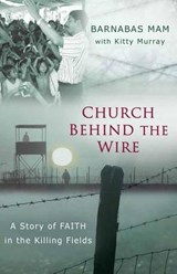Church Behind the Wire | Barnabas Mam |