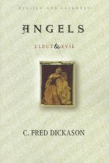 Angels: Elect and Evil | C.Fred Dickason |