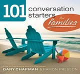 101 Conversation Starters for Families | Chapman, Gary D. ; Presson, Ramon |