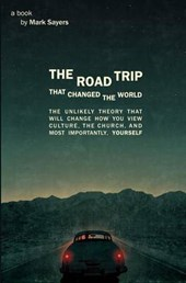 The Road Trip That Changed the World | Mark Sayers |