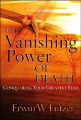 The Vanishing Power of Death | Erwin W. Lutzer |