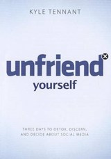 Unfriend Yourself | Kyle Tennant |