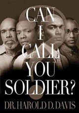 Can I Call You Soldier? | Harold D. Davis |