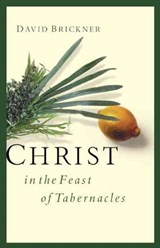Christ in the Feast of Tabernacles | David Brickner |
