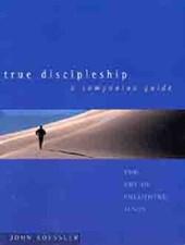 True Discipleship a Companion Guide