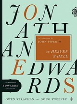 Jonathan Edwards on Heaven & Hell | Owen Strachan |