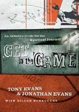 Get in the Game | Tony Evans |