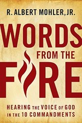 Words From The Fire | R. Albert Mohler Jr. |