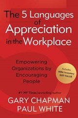 The 5 Languages of Appreciation in the Workplace | Chapman, Gary D. ; White, Paul |