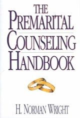 The Premarital Counseling Handbook | H. Norman Wright |