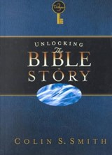 Unlocking the Bible Story | Colin S. Smith |