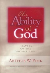 The Ability of God | Arthur W. Pink |