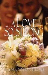 A Love So Strong | Kendra Norman-Bellamy |