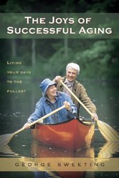 The Joys of Successful Aging | George Sweeting |