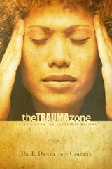 The Trauma Zone | R. Dandridge Collins Phd |