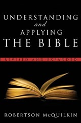 Understanding and Applying the Bible | Robertson McQuilkin |