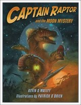 Captain Raptor and the Moon Mystery | Kevin O'malley |