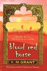 Blood Red Horse | K. M. Grant |