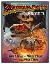 Captain Raptor and the Space Pirates | O'brien, Patrick ; O'malley, Kevin |