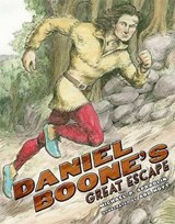 Daniel Boone's Great Escape | Michael P. Spradlin |