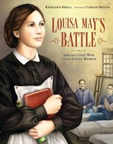 Louisa May's Battle | Kathleen Krull |