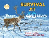 Survival at 40 Below | Debbie S. Miller |