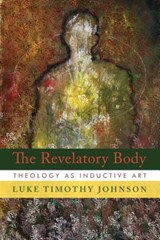 The Revelatory Body | Luke Timothy Johnson |