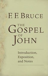 The Gospel of John Introduction, Exposition and Notes | Frederick Fyvie Bruce |