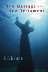 The Message of the New Testament | F. F. Bruce |