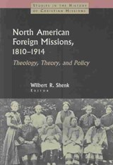 North American Foreign Missions, 1810-1914 |  |