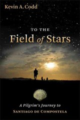 To the Field of Stars | Kevin A. Codd |