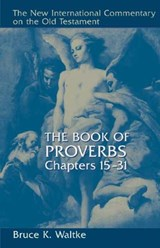 The Book of Proverbs | Bruce K. Waltke |