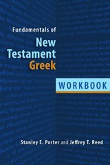 Fundamentals of New Testament Greek | Porter, Stanley E.; Reed, Jeffrey T. |