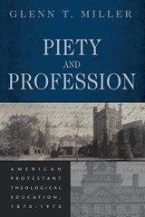 Piety and Profession | Glenn T. Miller |