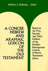 A Concise Hebrew and Aramaic Lexicon of the Old Testament | William Lee Holladay |