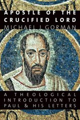 Apostle of the Crucified Lord | Michael J. Gorman |