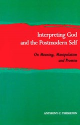 Interpreting God and the Postmodern Self | Anthony C. Thiselton |