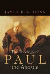 The Theology of Paul the Apostle | James D. G. Dunn |